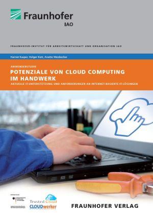 Eine Studie des Fraunhofer IAO bietet Handwerksbetrieben eine Einführung in das Thema Cloud Computing und eine Übersicht über handwerksspezifische Anwendungsmöglichkeiten (Bild: Fraunhofer IAO).