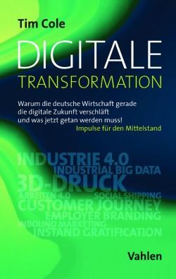 Digitale Transformation von Tim Cole, ISBN 978-3-8006-5043-9, erschienen im Verlag Vahlen (Grafik: Verlag Vahlen)